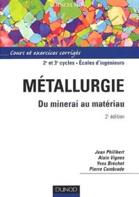 Pierre Combrade et Jean Philibert - Métallurgie - Du minerai au matériau.