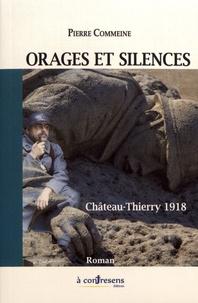 Pierre Commeine - Orages et silences - Château-Thierry 1918.