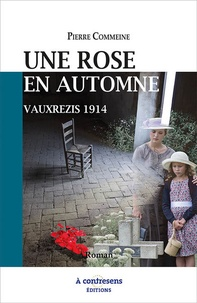 Pierre Commeine - Une rose en automne - Vauxrezis 1914.
