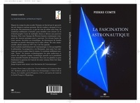 Pierre Comte - La fascination astronautique.