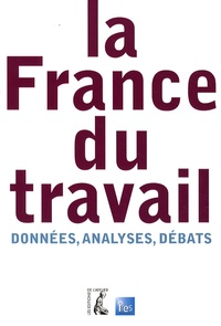 Pierre Concialdi et Noélie Delahaie - La France du travail - Données, analyses, débats.
