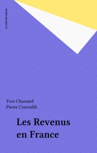 Pierre Concialdi et Yves Chassard - Les Revenus en France.