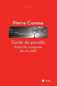 Pierre Conesa - Guide du paradis - Publicité comparée des Au-delà.