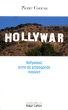 Pierre Conesa - Hollywar - Hollywood, arme de propagande massive.