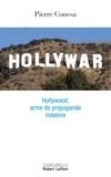 Pierre Conesa - Hollywar - Hollywood, arme de propagande massive.
