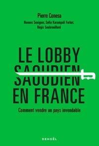 Pierre Conesa - Le Lobby saoudien en France - Comment vendre un pays invendable.