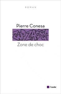 Pierre Conesa - Zone de choc.