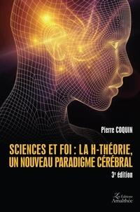 Pierre Coquin - Sciences et foi : la H-Théorie, un nouveau paradigme cérébral.