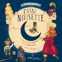 Pierre Coran et Delphine Jacquot - Casse-Noisette.