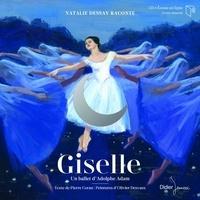 Pierre Coran et Olivier Desvaux - Giselle - Un ballet d'Adolphe Adam. 1 CD audio