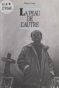 Pierre Coran - La peau de l'autre.