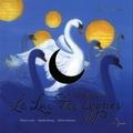 Pierre Coran et Natalie Dessay - Le lac des cygnes - Avec un diptyque. 1 CD audio