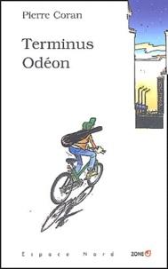 Pierre Coran - Terminus Odéon.