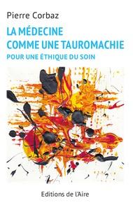 Alixetmika.fr La medecine comme une tauromachie - Pour une éthique du soin Image