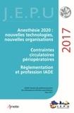 Pierre Coriat et N Fleury - Anesthésie 2020 : nouvelles technologies, nouvelles organisations - Contraintes circulatoires périopératoires - Réglementation et profession IADE - ALR : quoi de neuf ? - XXXIXe réunion de perfectionnement des infirmières et infirmiers anesthésistes, Paris 2017.