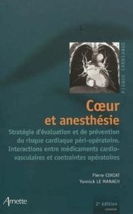 Pierre Coriat et Yannick Le Manach - Coeur et anesthésie - Stratégie d'évaluation et de prévention du risque cardiaque péri-opératoire. Interactions entre médicaments cardio-vaculaires et contraintes opératoires.