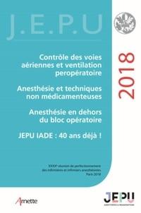 Pierre Coriat et N Fleury - Contrôle des voies aériennes et ventilation per-opératoire ; Anesthésie et techniques non médicamenteuses ; Anesthésie en dehors du bloc opératoire ; JEPU IADE : 40 ans déjà !.