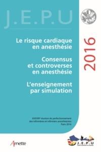 Pierre Coriat et N Fleury - Le risque cardiaque ; Consensus et controverses en anesthésie ; L'enseignement par simulation - 38e réunion de perfectionnement des infirmières et infirmiers anesthésistes.