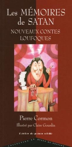 Pierre Cormon et Claire Gourdin - Les mémoires de Satan - Nouveaux contes loufoques.