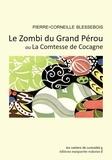 Pierre-Corneille Blessebois - Le Zombi du Grand Pérou ou La Comtesse de Cocagne.