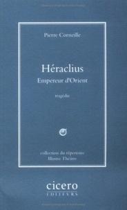 Pierre Corneille - Héraclius - Empereur d'Orient.