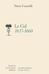 Pierre Corneille - Le Cid 1637-1660.
