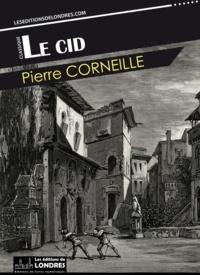Le Cid - Pierre Corneille - 9781911572640 - 0,99 €