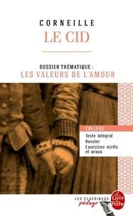 Pierre Corneille - Le Cid - Dossier thématique : les valeurs de l'amour.