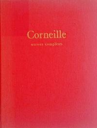 Pierre Corneille - Oeuvres complètes.