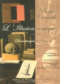 Joseph Danan et Pierre Corneille - Pierre Corneille, L'Illusion comique - Dramaturgies de l'illusion.