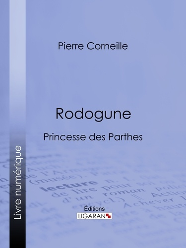 Rodogune. Princesse des Parthes