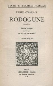 Pierre Corneille et Jacques Scherer - Rodogune - Tragédie. Deuxième tirage revu.