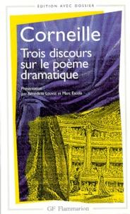 Pierre Corneille - Trois discours sur le poème dramatique.