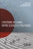 Pierre Cornu et Egizio Valceschini - L'histoire de l'INRA, entre science et politique.