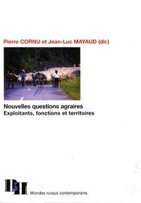 Pierre Cornu et Jean-Luc Mayaud - Nouvelles questions agraires - Exploitants, fonctions et territoires.