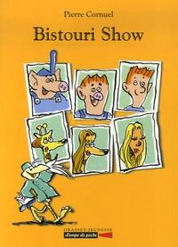 Pierre Cornuel - Bistouri Show.