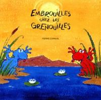 Pierre Cornuel - Embrouilles chez les grenouilles.