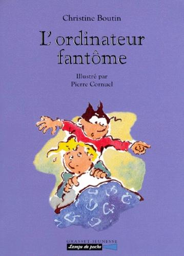 Pierre Cornuel et Christine Boutin - L'ordinateur fantôme.