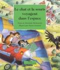 Pierre Cornuel et Henriette Bichonnier - Le chat et la souris voyagent dans l'espace.