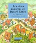 Pierre Cornuel et Lydia Devos - Les deux maisons de Désiré Raton.