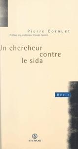 Pierre Cornuet et Claude Jasmin - Un chercheur contre le sida.
