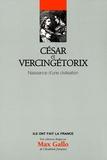 Pierre Cosme - César et Vercingétorix - Naissance d'une civilisation.