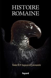 Pierre Cosme et Jean-Michel Roddaz - Histoire romaine tome 2.