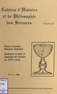 Pierre Costabel et Monette Martinet - Quelques savants et amateurs de science au XVIIe siècle - Sept notices bibliographiques caractéristiques.