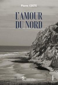 Pierre Coste - L'amour du Nord.
