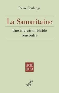 Pierre Coulange - La Samaritaine - Une invraisemblable rencontre.