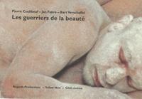 Pierre Coulibeuf et Jan Fabre - Les guerriers de la beauté.