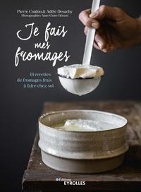 Livres anglais téléchargement gratuit pdf Je fais mes fromages  - 16 recettes de fromages frais à faire chez soi (French Edition)