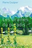 Pierre Coulpier - Les graines du paradis.