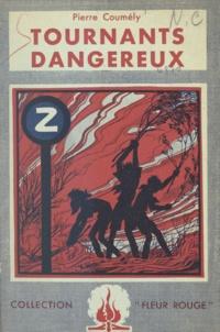 Pierre Coumély et Pierre Joubert - Tournants dangereux.